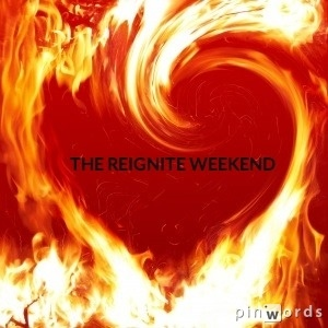 the reignite weekend